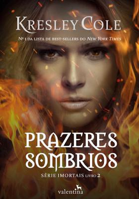 Prazeres Sombrios - Kresley Cole | Resenha