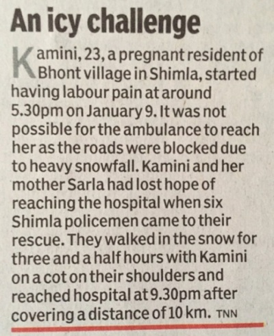Be the six police officers from Shimla who carried a pregnant woman on a cot for three and a half hours through ten kilometers of heavy snow and ice to get her to a hospital where she safely delivered her baby.
