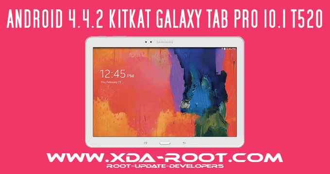 DOWNLOAD ANDROID 4.4.2 KITKAT UPDATE  GALAXY TAB PRO 10.1 T520