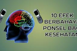 10 Efek Berbahaya dari Ponsel bagi Kesehatan