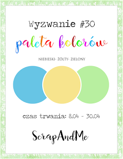 https://blogscrapandme.blogspot.com/2017/04/wyzwanie-30-paleta-kolorow.html