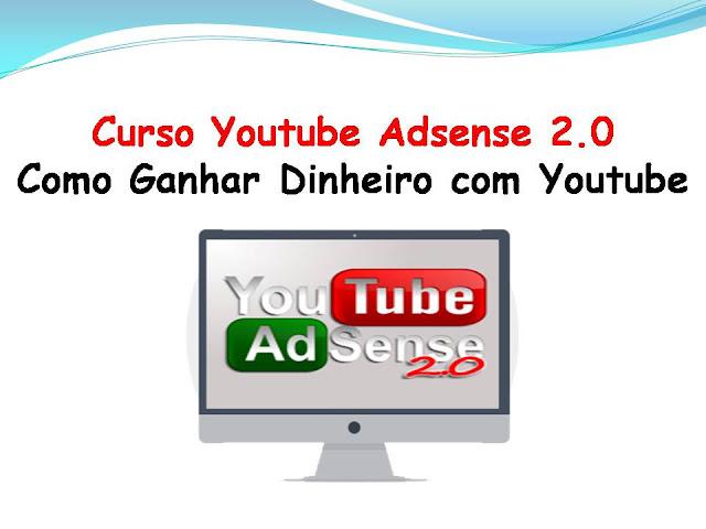 Youtube Adsense 2.0 Aprenda Como Ganhar Dinheiro Com Youtube