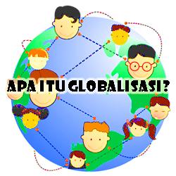 Pengertian Penyebab Dampak Globalisasi