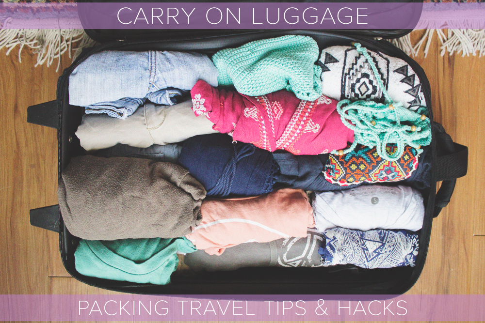 Carry On Luggage Packing Travel Tips & Hacks - The Wanderful Soul