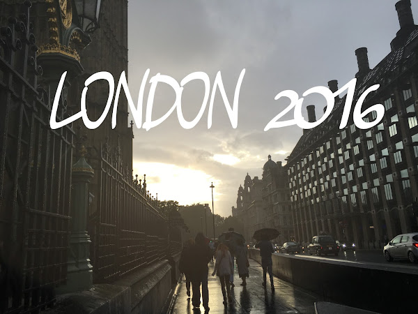 LONDON 2016- part 3 (the last one, unfortunately...)