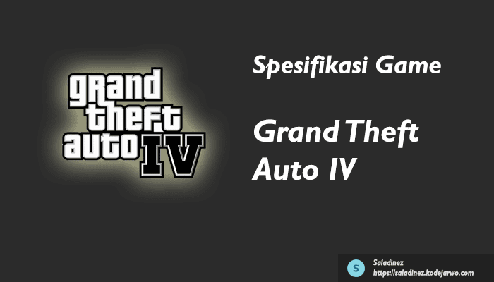 Spesifikasi Game: Grand Theft Auto IV PC