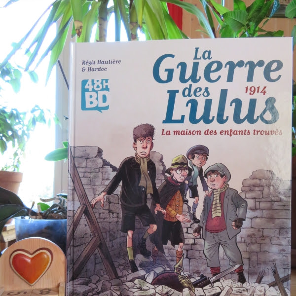 La guerre des Lulus, tome 1 : 1914 - La maison des enfants trouvés de Régis Hautière et Hardoc