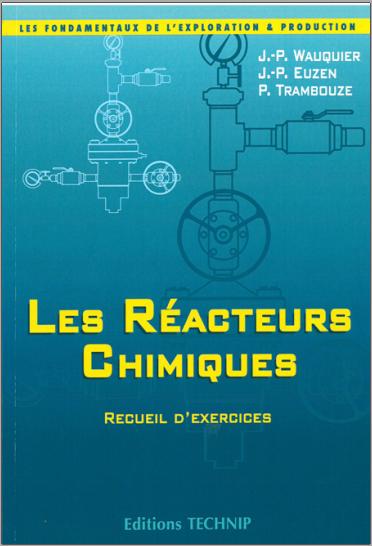 Livre : Réacteurs chimiques, Recueil d'exercices - TRAMBOUZE Pierre PDF