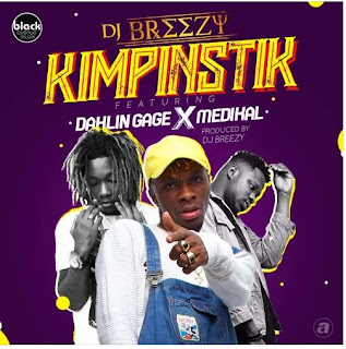 Music Download: DJ Breezy - Kimpinstik ft Gage X Medikal (Produced By DJ Breezy)