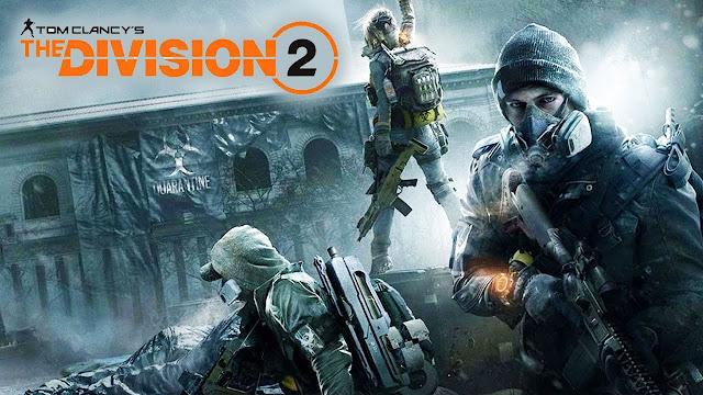 الإعلان رسميا عن موعد إطلاق لعبة The Division 2 و الكشف عن عرض أول لطريقة اللعب من هنا …