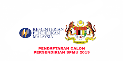 Pendaftaran Calon Persendirian SPMU 2019 Online