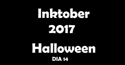 Inktober 2017 - Halloween - Dia 14 (Day 14) - VIDEO