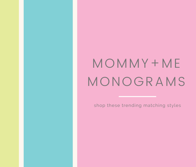 trending mommy and me monograms