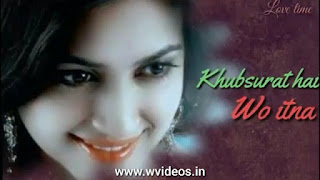 Khoobsurat Hai Wo Itna Whatsapp Status Love Video
