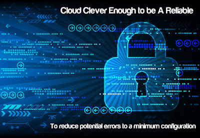 Cloud Clever Enough to be A Reliable