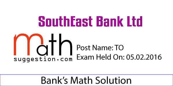 Math Solution of Southeast Bank TO Exam 2016