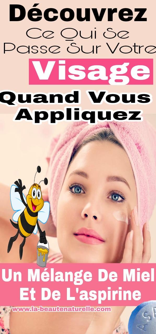 Découvrez ce qui se passe sur votre visage quand vous appliquez un mélange de miel et de l'aspirine