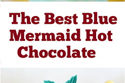 The Best Blue Mermaid Hot Chocolate #hotchocolate #chocolate #kidfriendly #drinks