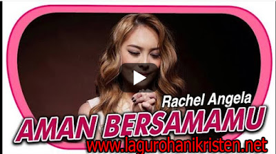 Download Lagu Rachel Angela - Aman BersamaMu