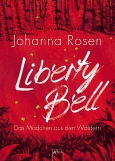 Liberty Bell-Das Mädchen aus den Wäldern von Johanna Rosen