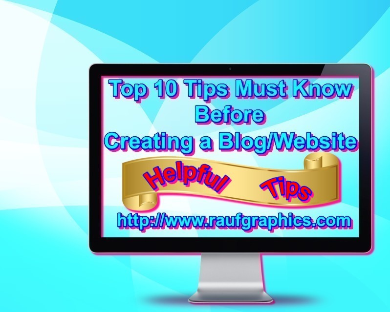 Top 10 tips Must know before Creating a Blog/Website