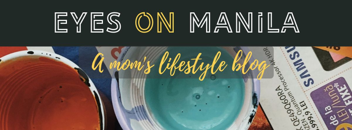 Eyes on Manila: A Mom's Lifestyle Blog