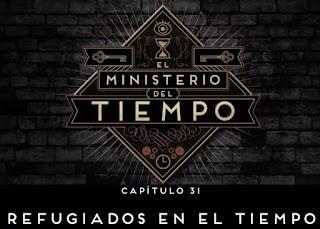 el ministerio del tiempo 31