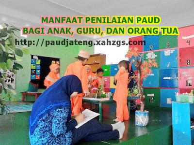 Manfaat Penilaian PAUD Bagi Anak, Guru dan Orangtua