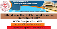 Uttarakhand Board of Technical Education Recruitment 2017– 424 Conductor