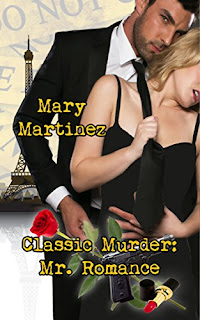https://www.amazon.com/Classic-Murder-Romance-Mary-Martinez-ebook/dp/B01BIT6DW0/ref=la_B006MWJ1T6_1_12?s=books&ie=UTF8&qid=1519405461&sr=1-12&refinements=p_82%3AB006MWJ1T6