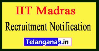 IIT Madras Recruitment Notification 2017
