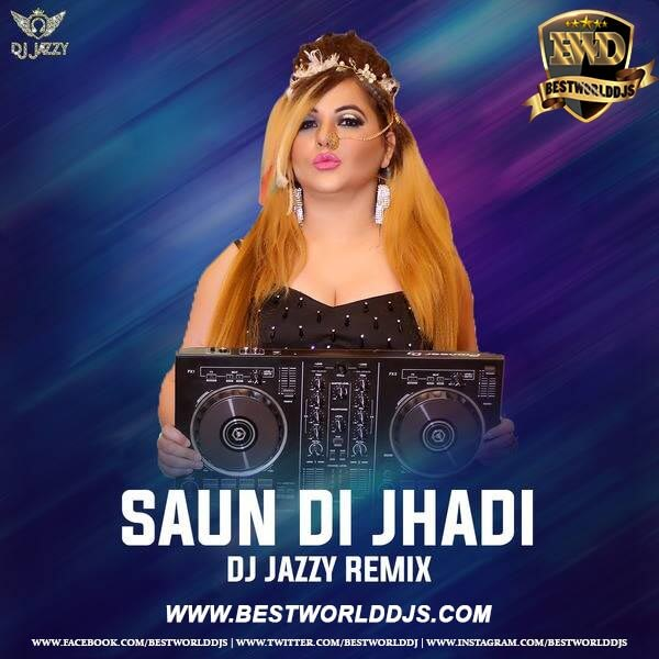 Saun Di Jhadi (Remix) - Babbu Maan - DJ Jazzy