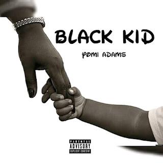 Yomi Adams - Black Kid