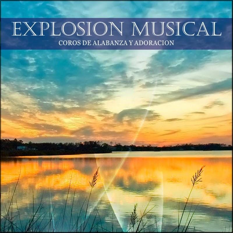Explosión Musical-Coros De Alabanza y Adoración-