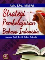 Judul Buku : STRATEGI PEMBELAJARAN BAHASA INDONESIA