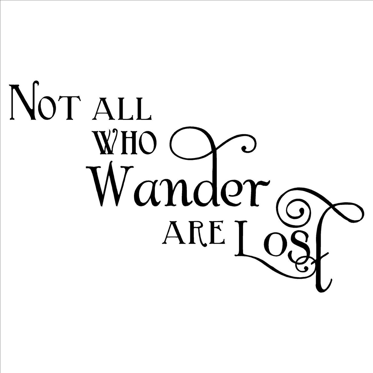 ~Not All Who Wander Are Lost~