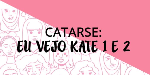 Catarse: Campanha de Lançamento Eu Vejo Kate 1 e 2
