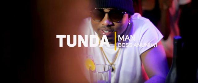 Tunda Man - Boss Anuniwi Video