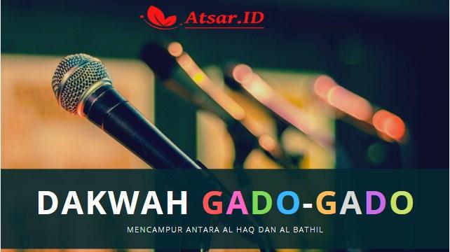 Dakwah Gado-gado (Mencampur Al Haq dan Al Bathil)