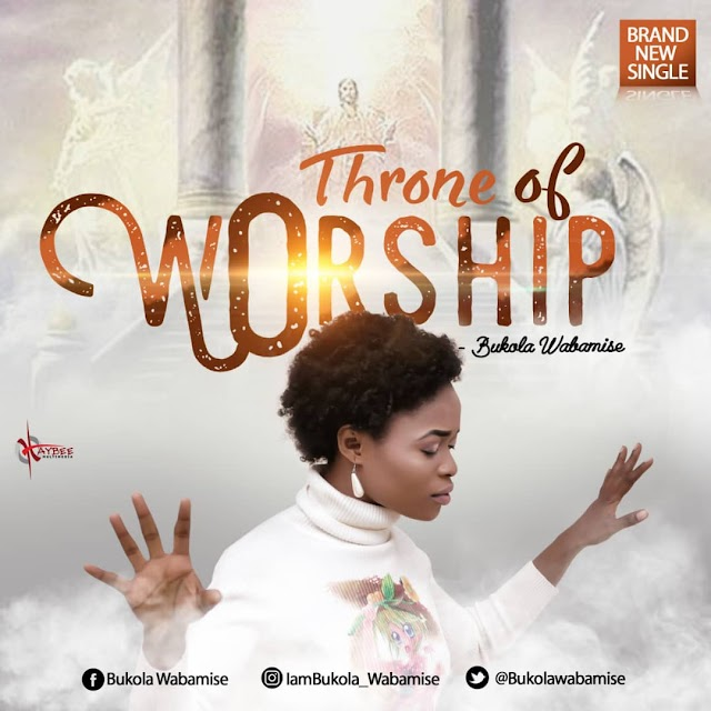 Music: Throne Of Worship - Bukola Wabamise