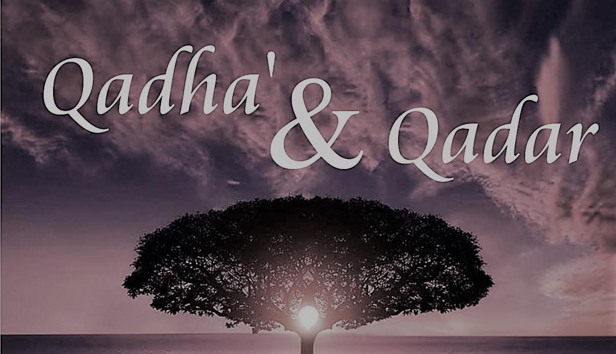 Hubungan Ikhtiar, Qadha dan Qadar