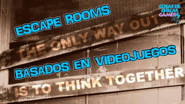 Escape rooms temáticos - Escape rooms basados en videojuegos