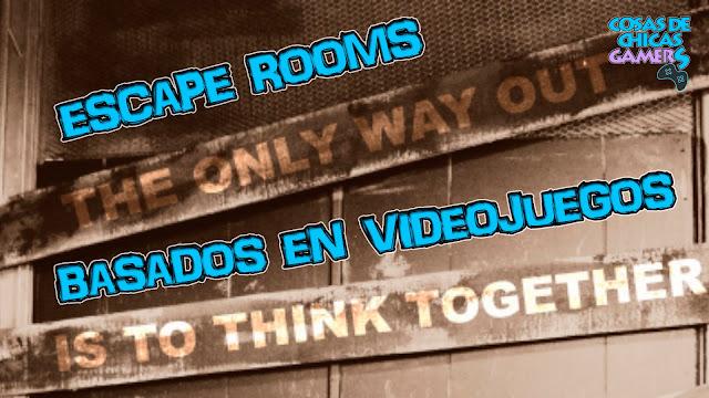 Escape rooms temáticos - Escape rooms basados en videojuegos