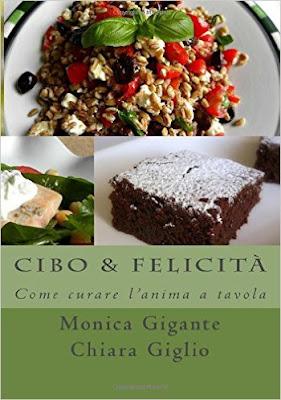Cibo & Felicità di Monica Gigante e Chiara Giglio