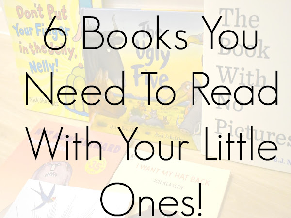 6 Books You Need To Read With Your Little Ones!