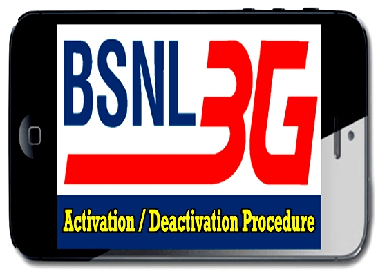 BSNL 3G/2G Mobile Internet Services : Activation / Deactivation Procedure for all BSNL Prepaid and Postpaid Mobile Customers