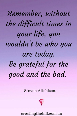 Be grateful for the good and the bad in your life