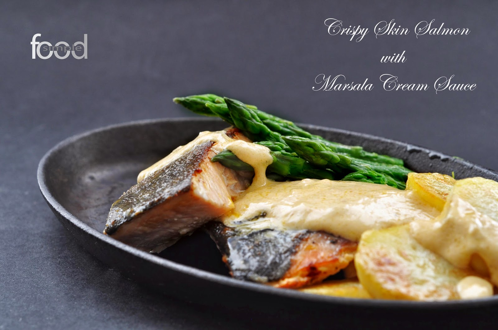 Crispy Skin Salmon with Marsala Cream Sauce ~ Simple Food