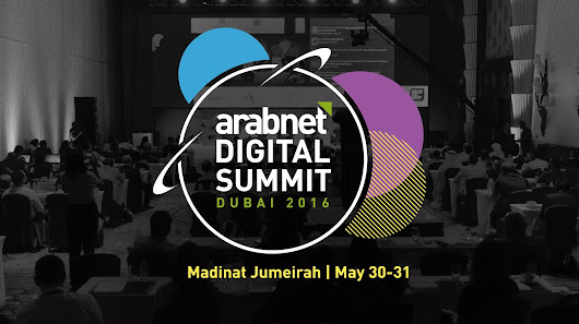 Get Ready for Arabnet Digital Summit 2016 in Dubai