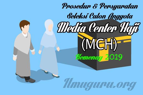 Syarat Seleksi Calon Anggotan Media Center Haji  Syarat-Syarat Seleksi Calon Anggota Media Center Haji (MCH) Kemenag Tahun 2019